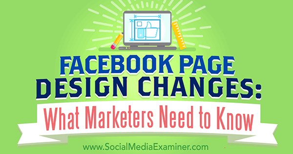 Facebook Page Design Changes – Fall 2016